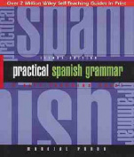 Practical Spanish Grammar, a Self-teaching Guide, Second Edition