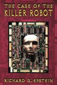 The Case of the Killer Robot
