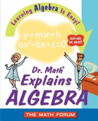 Dr. Math Explains Algebra