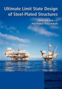 Ultimate Limit State Design of Steel Plated Structures