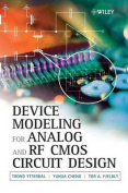 Device Modelling for Analog and RF CMOS Circuit Design