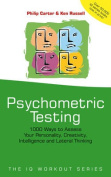 Psychometric Testing - 1000 Ways to Assess Your   Personality, Creativity, Intelligence & Lateral   Thinking