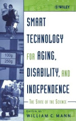 Smart Technology for Aging, Disability and Independence