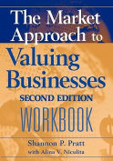 The Market Approach to Valuing Businesses Workbook