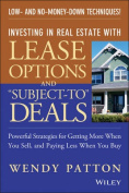 """Investing in Real Estate with Lease Options and """"Subject-To"""" Deals"""