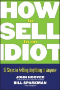 How to Sell to an Idiot