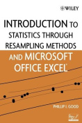 An Introduction to Statistics Using Resampling Methods and Microsoft Office Excel