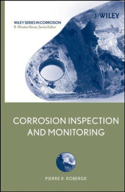 Corrosion Inspection and Monitoring (Wiley Series in Corrosion)