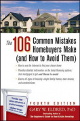 The 106 Common Mistakes Homebuyers Make (and How to Avoid Them), Fourth Edition
