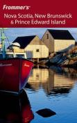 Frommer's Nova Scotia, New Brunswick and Prince Edward Island