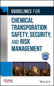 Guidelines for Chemical Transportation Safety, Security, and Risk Management [With CDROM]