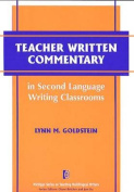 Teacher Written Commentary in Second Language Writing Classrooms