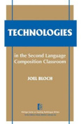 Technologies in the Second Language Composition Classroom