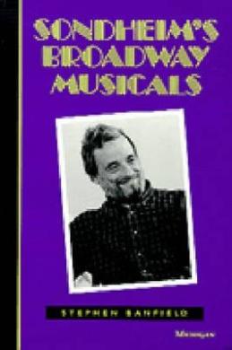Sondheim's Broadway Musicals (The Michigan American Music S.)