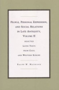 People, Personal Expression and Social Relations in Late Antiquity: v. 2