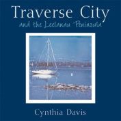 Traverse City and the Leelanau Peninsula