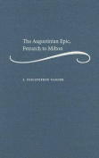 The Augustinian Epic, Petrarch to Milton