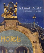 A Place to Stay - Hotels of the World