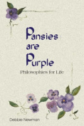 Pansies are Purple, Philosophies for Life