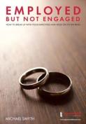 Employed But Not Engaged