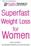 The Revolutionary 2 Fuel Tank System for Superfast Weight Loss for Women