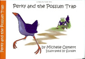 Perky and the Possum Trap