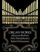 Alfred 06-268284 Organ Work- Brahms- Mendelssohn and Schumann - Music Book