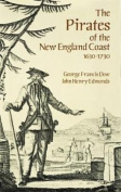 The Pirates of the New England Coast, 1630-1730