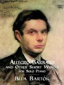 Bartok, B.Allegro Barbaro and Othe