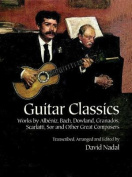 Alfred 06-406334 Guitar Classics (Albtniz- Bach- Dowland- Granados- Scarlatti- Sor And Other Great Composers) - Music Book
