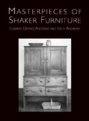 Masterpieces of Shaker Furniture Masterpieces of Shaker Furniture Masterpieces of Shaker Furniture