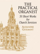 Alfred 06-416860 The Practical Organist- 50 Short Works for Church Service - Music Book