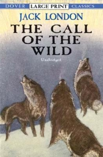 The Call of the Wild (Dover Large Print Classics) [Large Print] by Jack London.