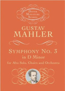 Symphony No. 3 in D Minor for Alto Solo, Choirs and Orchestra