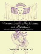 Women's Hats, Headdresses and Hairstyles