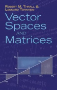 Vector Spaces and Matrices