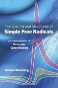 The Spectra and Structures of Simple Free Radicals