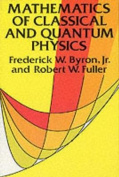 The Mathematics of Classical and Quantum Physics