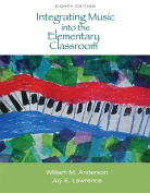 Integrating Music Into the Elementary Classroom [With Access Code]