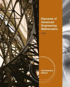 Elements of Advanced Engineering Mathematics, International Edition