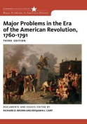 Major Problems in the Era of the American Revolution, 1760-1791