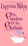 The Phantom of the Bathtub