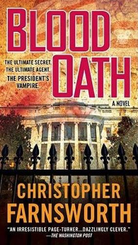 Blood Oath by Christopher Farnsworth.