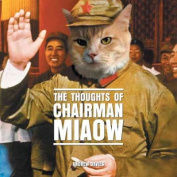 The Thoughts of Chairman Miaow