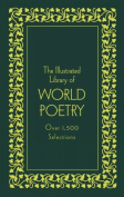The Illustrated Library of World Poetry (Literary Classics