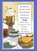 Making Your Own Gourmet Coffee Drinks