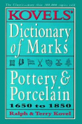 Kovels' Dictionary of Marks -- Pottery and Porcelain