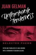 Unthinkable Tenderness