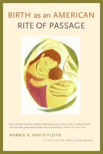 Birth as an American Rite of Passage by Robbie E. Davis-Floyd.