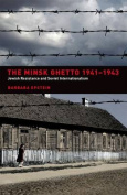 The Minsk Ghetto 1941-1943